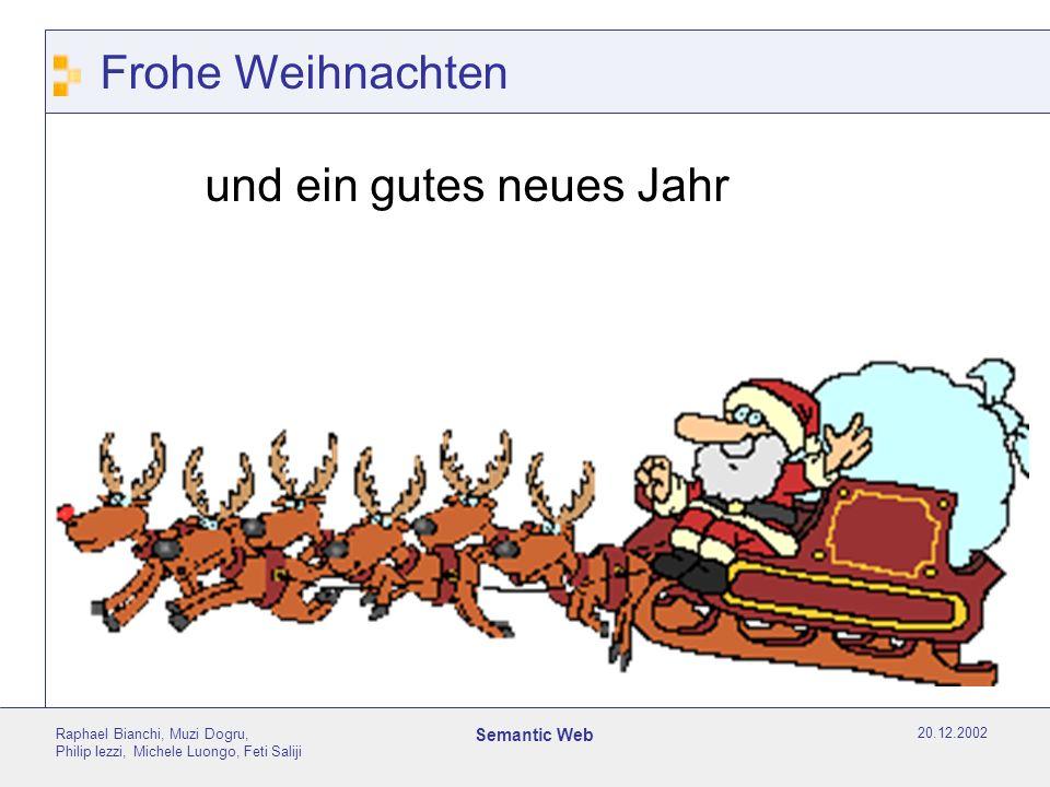 20.12.2002 Raphael Bianchi, Muzi Dogru, Philip Iezzi, Michele Luongo, Feti Saliji Semantic Web Frohe Weihnachten und ein gutes neues Jahr