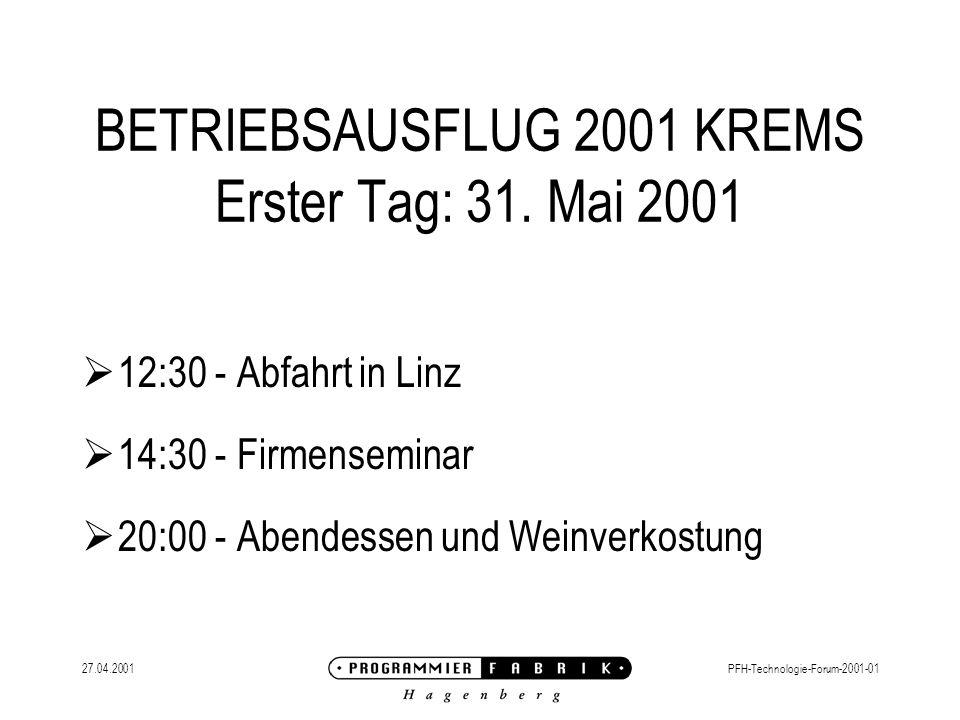 27.04.2001PFH-Technologie-Forum-2001-01 BETRIEBSAUSFLUG 2001 KREMS Erster Tag: 31.
