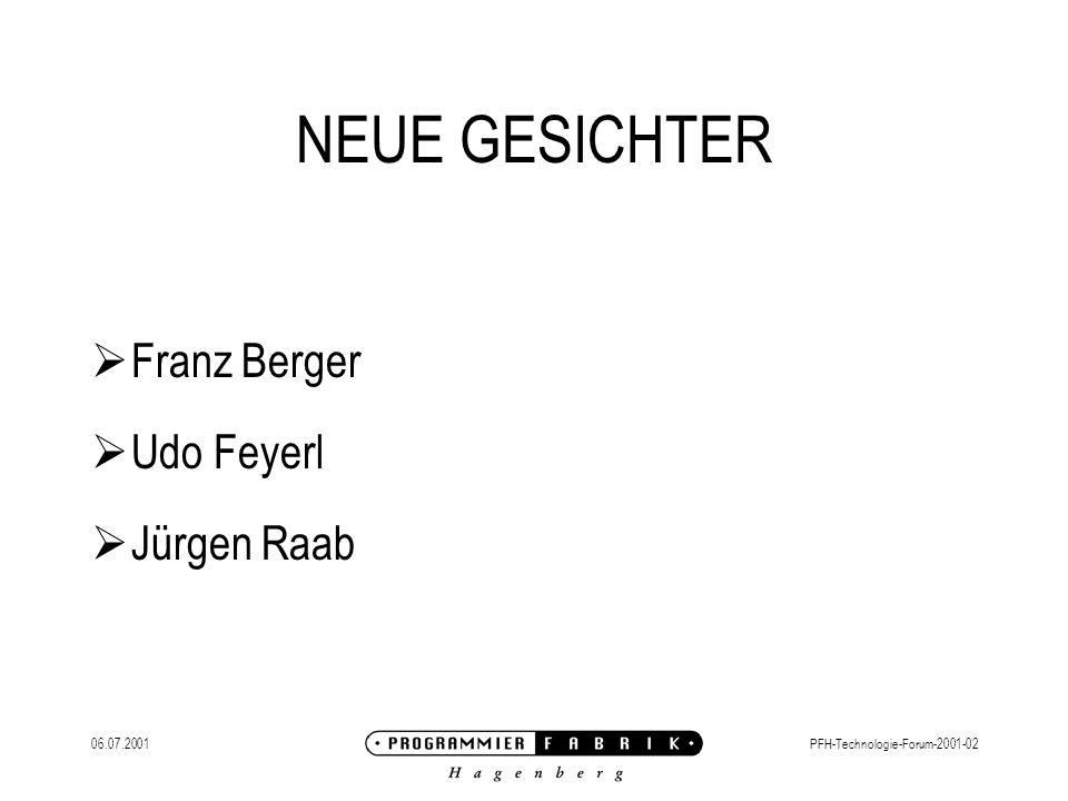 06.07.2001PFH-Technologie-Forum-2001-02 NEUE GESICHTER Franz Berger Udo Feyerl Jürgen Raab