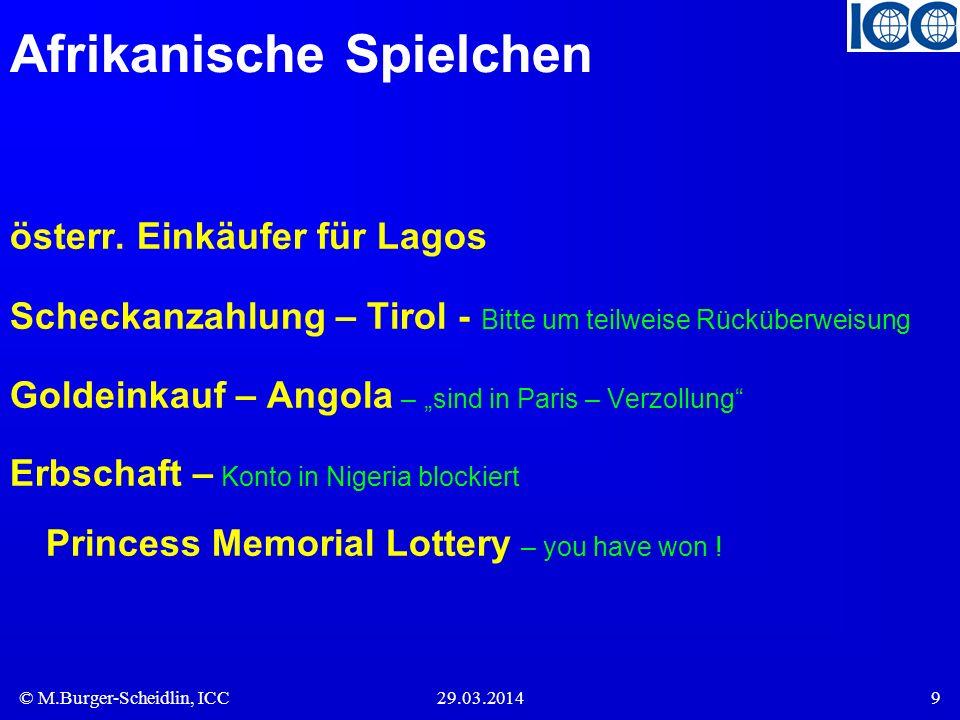 © M.Burger-Scheidlin, ICC29.03.20149 Afrikanische Spielchen österr. Einkäufer für Lagos Scheckanzahlung – Tirol - Bitte um teilweise Rücküberweisung G