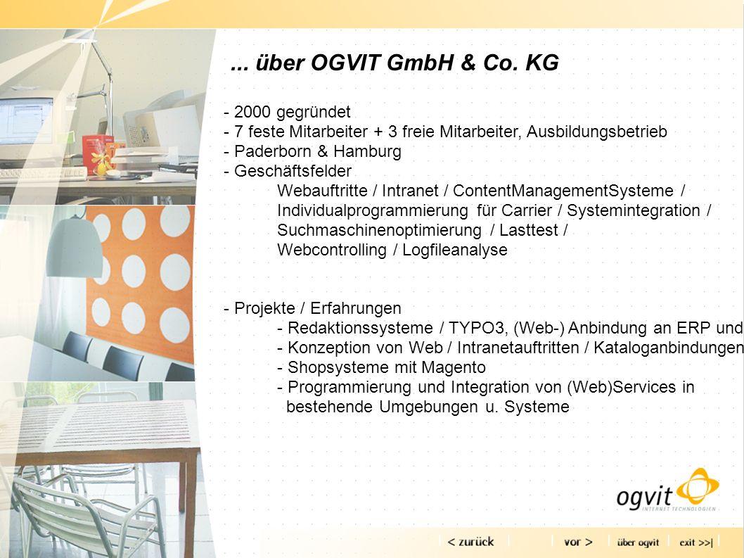 ... über OGVIT GmbH & Co. KG - 2000 gegründet - 7 feste Mitarbeiter + 3 freie Mitarbeiter, Ausbildungsbetrieb - Paderborn & Hamburg - Geschäftsfelder