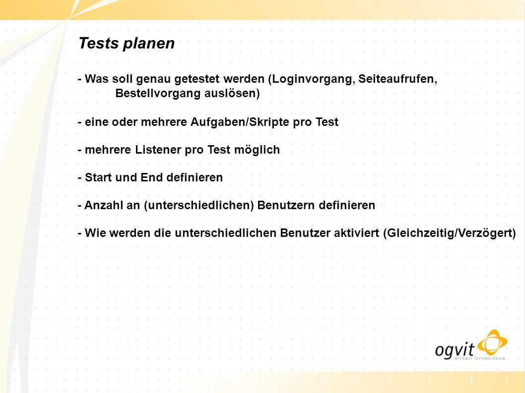 Testen Test vom Master aus starten - die Slaves starten mit - Ergebnisse werden aufgezeichnet - Ergebnisse der Slaves werden mit aufgezeichnet Test anhalten durch - definiertes (Abbruch)Kriterium - Benutzerinteraktion / Abbruch durch den Benutzer