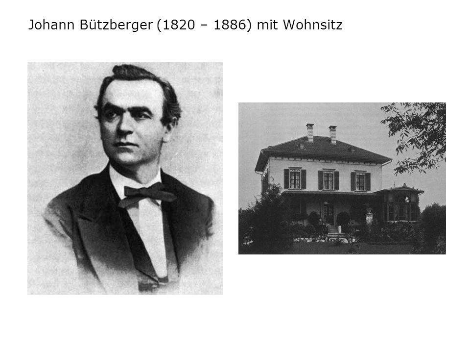 Johann Bützberger (1820 – 1886) mit Wohnsitz