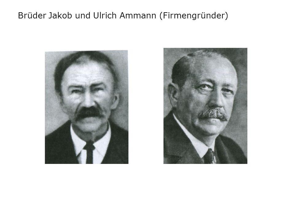 Brüder Jakob und Ulrich Ammann (Firmengründer)