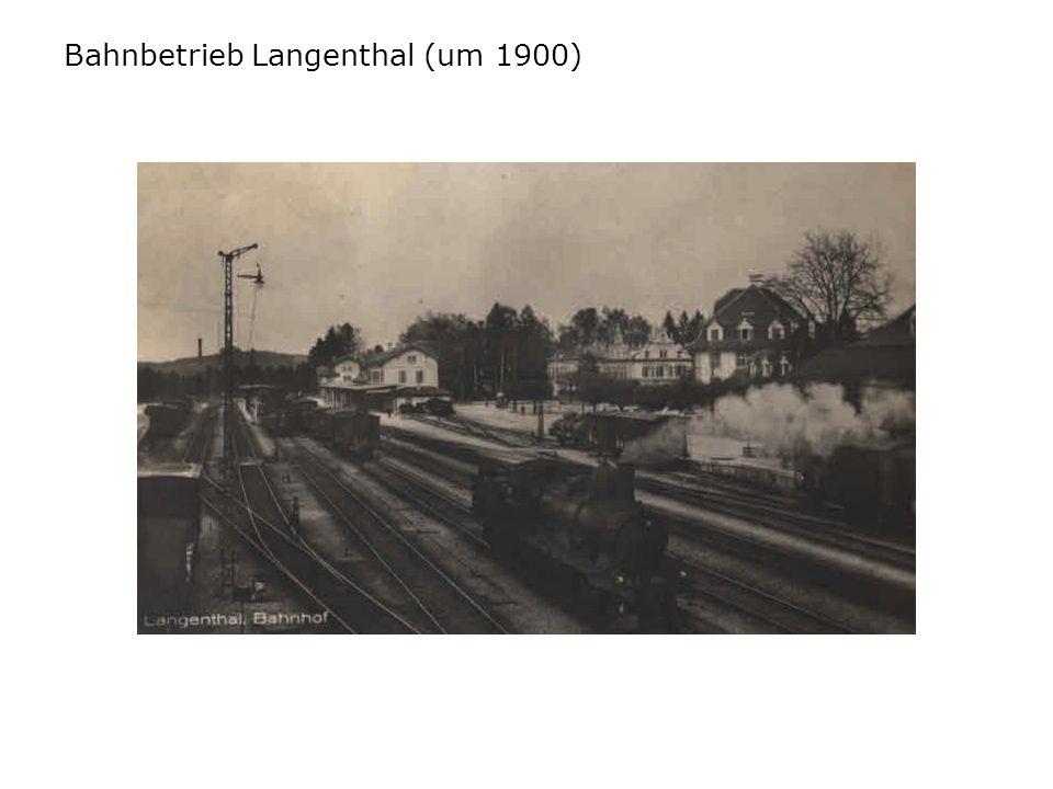 Bahnbetrieb Langenthal (um 1900)