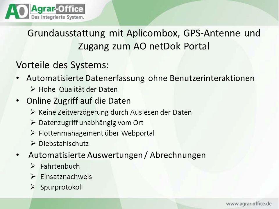 Grundausstattung mit Aplicombox, GPS-Antenne und Zugang zum AO netDok Portal Vorteile des Systems: Automatisierte Datenerfassung ohne Benutzerinterakt