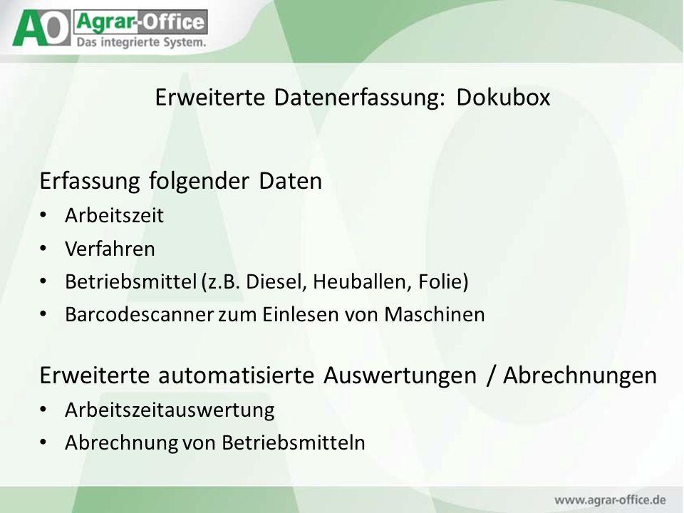 Erweiterte Datenerfassung: Dokubox Erfassung folgender Daten Arbeitszeit Verfahren Betriebsmittel (z.B. Diesel, Heuballen, Folie) Barcodescanner zum E