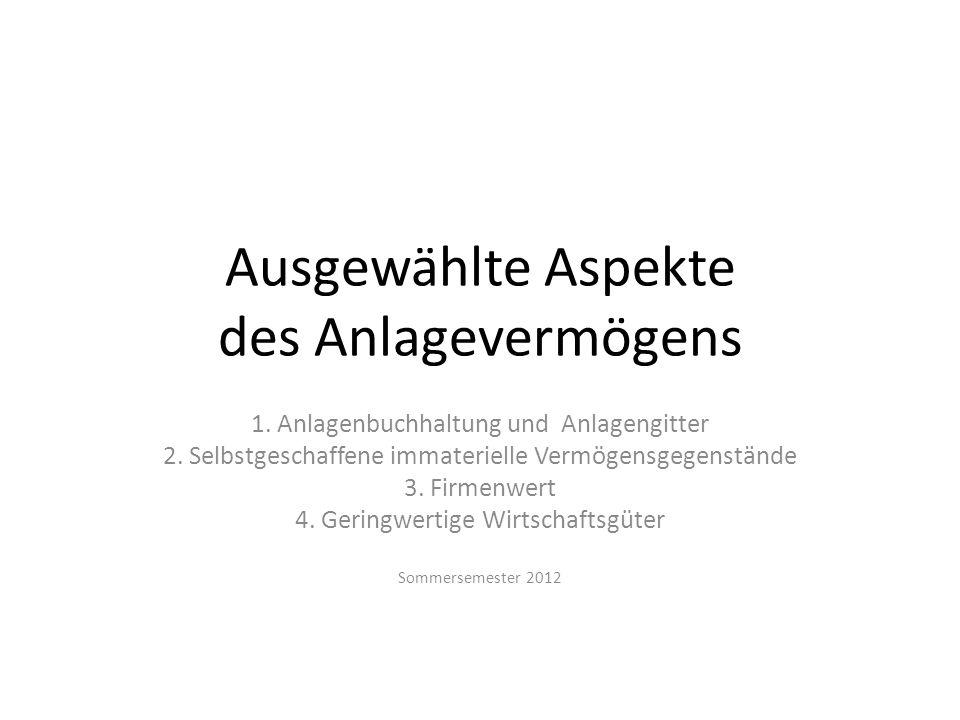 Ausgewählte Aspekte des Anlagevermögens 1.Anlagenbuchhaltung und Anlagengitter 2.