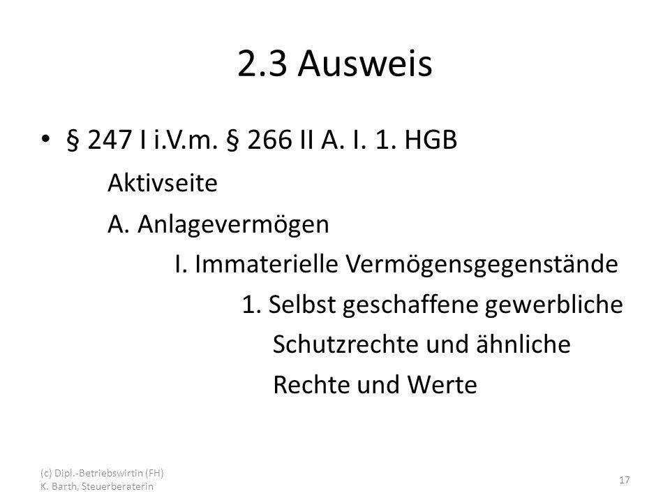 2.3 Ausweis § 247 I i.V.m.§ 266 II A. I. 1. HGB Aktivseite A.