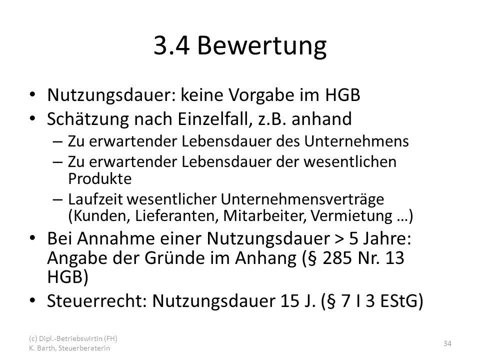 3.4 Bewertung Nutzungsdauer: keine Vorgabe im HGB Schätzung nach Einzelfall, z.B.