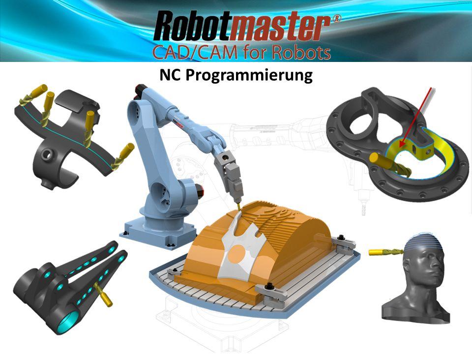 Ein durchgängiges System: Programmierung einer CNC-Maschine Programmierung eines Roboters CAD Daten einlesen Programmierung Simulation CNCSimulation Roboter Optimierung Postlauf CNC / Roboter Fertiges Programm
