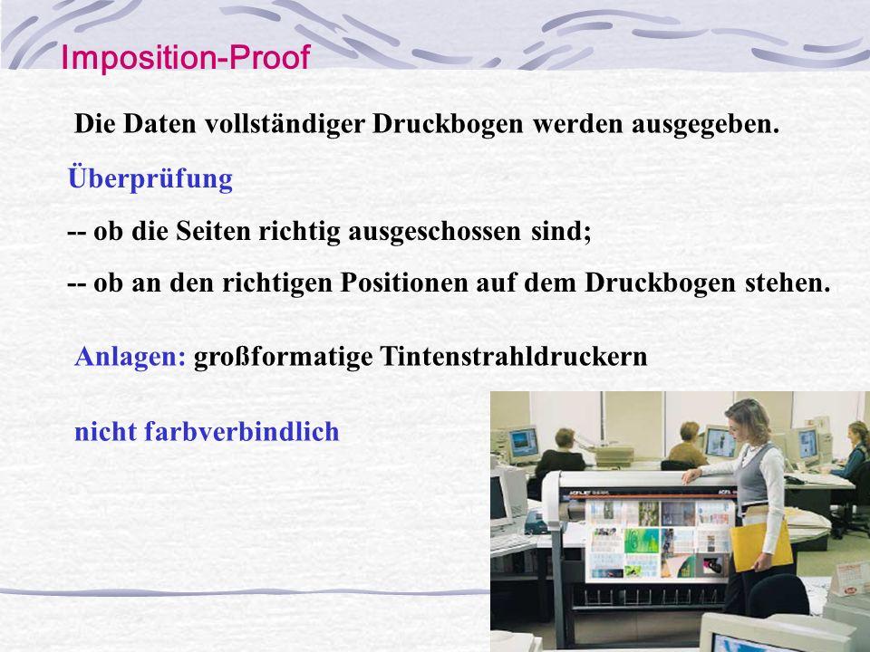 Q Color – Proof - farbverbindlich Andruck: Probedruck, die im selben Druckverfahren wie die spätere Auflage hergestellt werden,-- Druckmaschinen Proofs: z.B.
