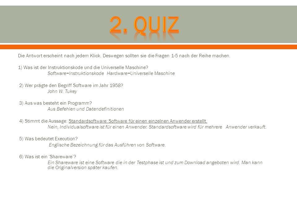 Die Antwort erscheint nach jedem Klick. Deswegen sollten sie die Fragen 1-5 nach der Reihe machen. 1) Was ist der Instruktionskode und die Universelle