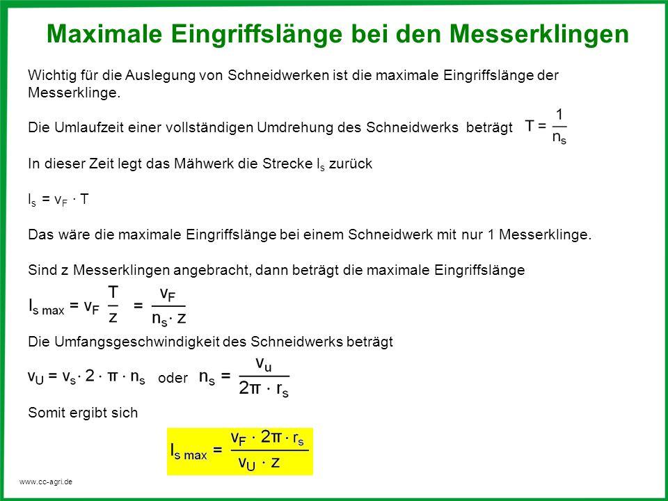 www.cc-agri.de Die Umlaufzeit einer vollständigen Umdrehung des Schneidwerks beträgt In dieser Zeit legt das Mähwerk die Strecke l s zurück l s = v F