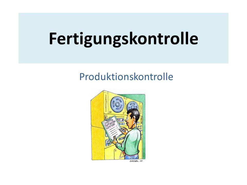 Fertigungskontrolle Produktionskontrolle