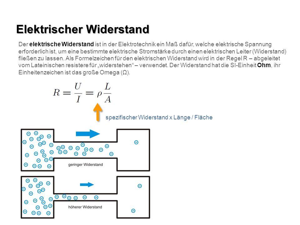Elektrischer Widerstand Der elektrische Widerstand ist in der Elektrotechnik ein Maß dafür, welche elektrische Spannung erforderlich ist, um eine bestimmte elektrische Stromstärke durch einen elektrischen Leiter (Widerstand) fließen zu lassen.