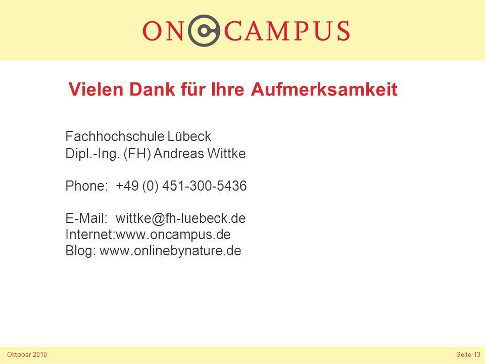 Oktober 2010 Seite 13 Vielen Dank für Ihre Aufmerksamkeit Fachhochschule Lübeck Dipl.-Ing.