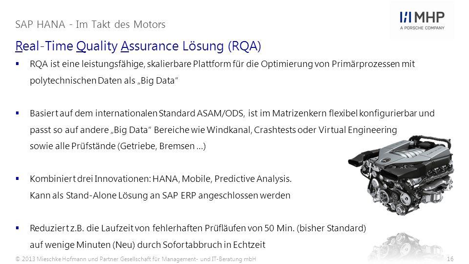 © 2013 Mieschke Hofmann und Partner Gesellschaft für Management- und IT-Beratung mbH16 Real-Time Quality Assurance Lösung (RQA) SAP HANA - Im Takt des
