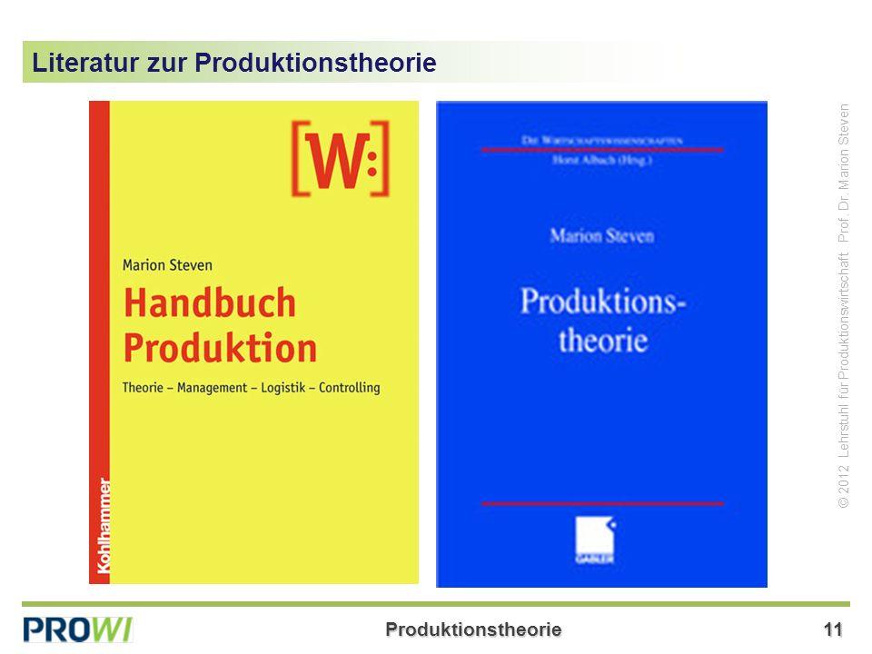 Produktionstheorie11 © 2012 Lehrstuhl für Produktionswirtschaft Prof.