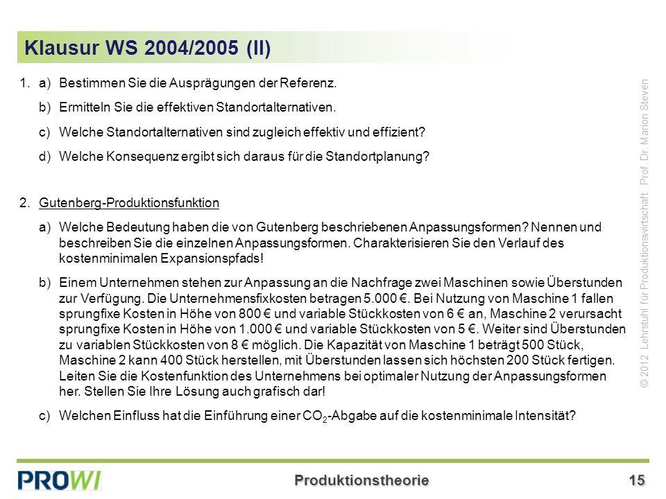 Produktionstheorie15 © 2012 Lehrstuhl für Produktionswirtschaft Prof.