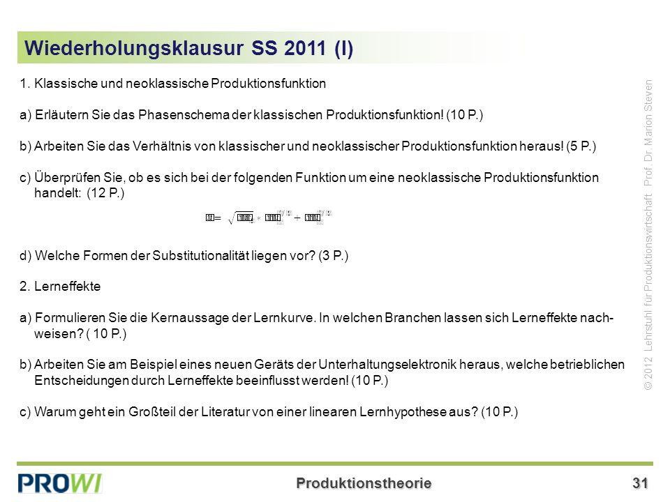 Produktionstheorie31 © 2012 Lehrstuhl für Produktionswirtschaft Prof.