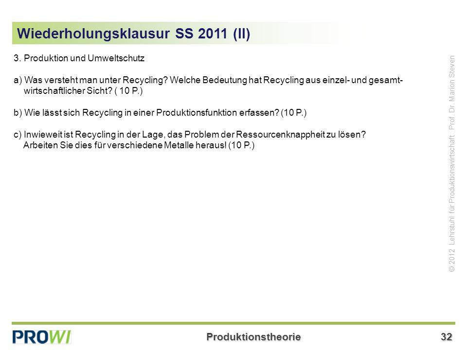 Produktionstheorie32 © 2012 Lehrstuhl für Produktionswirtschaft Prof.