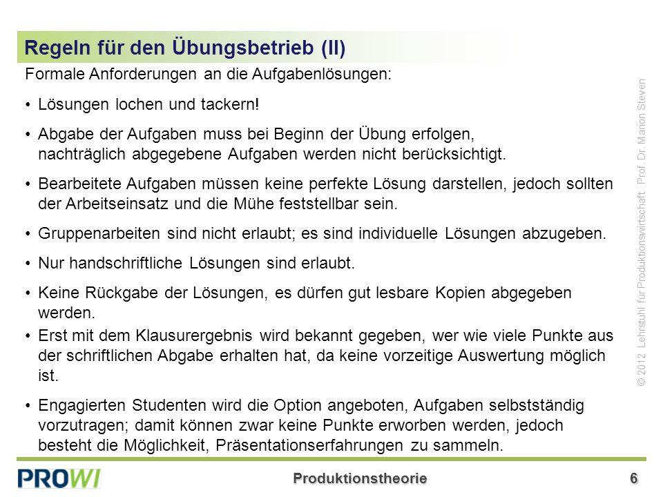 Produktionstheorie6 © 2012 Lehrstuhl für Produktionswirtschaft Prof.