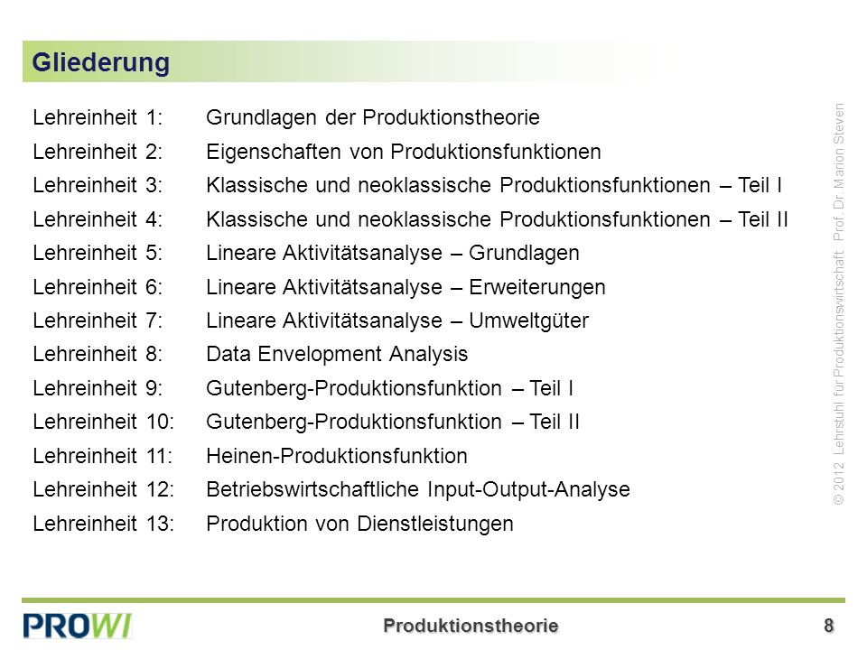 Produktionstheorie8 © 2012 Lehrstuhl für Produktionswirtschaft Prof.