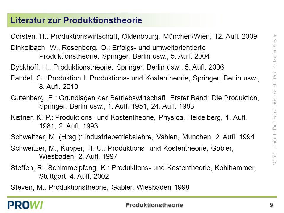 Produktionstheorie9 © 2012 Lehrstuhl für Produktionswirtschaft Prof.