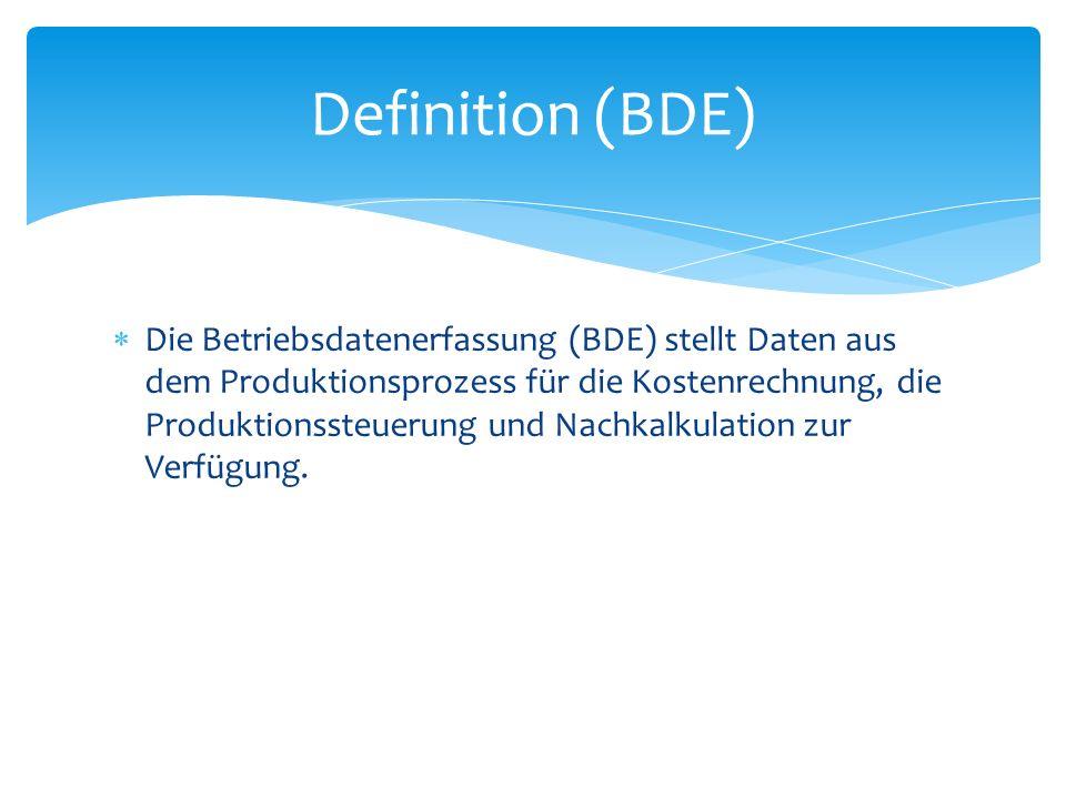 Die Betriebsdatenerfassung (BDE) stellt Daten aus dem Produktionsprozess für die Kostenrechnung, die Produktionssteuerung und Nachkalkulation zur Verf