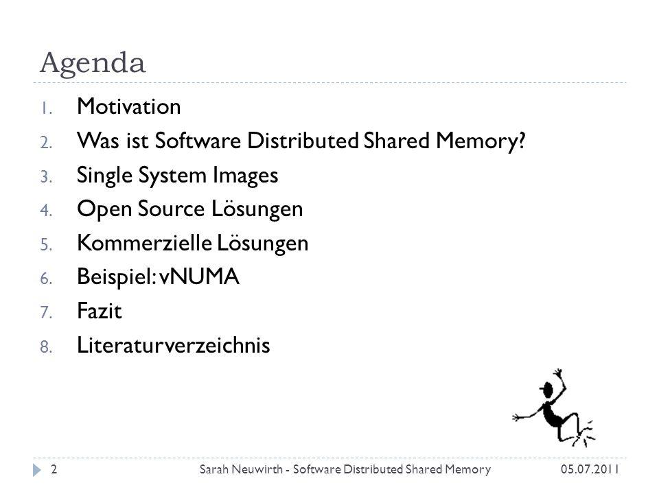 Kohärenz-Protokolle 05.07.2011Sarah Neuwirth - Software Distributed Shared Memory13 Page Synchronisation: Write-Invalidate Strategie Write-Update Strategie Page Ownership: fest dynamisch: zentral oder verteilt