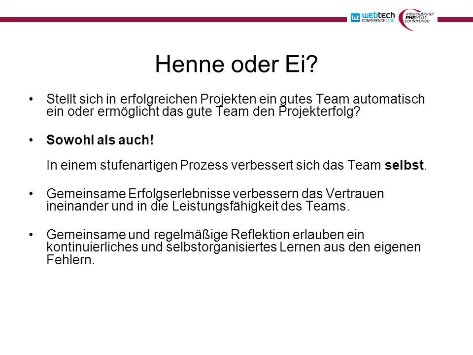 Henne oder Ei? Stellt sich in erfolgreichen Projekten ein gutes Team automatisch ein oder ermöglicht das gute Team den Projekterfolg? Sowohl als auch!