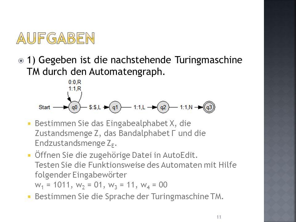 1) Gegeben ist die nachstehende Turingmaschine TM durch den Automatengraph. Bestimmen Sie das Eingabealphabet X, die Zustandsmenge Z, das Bandalphabet