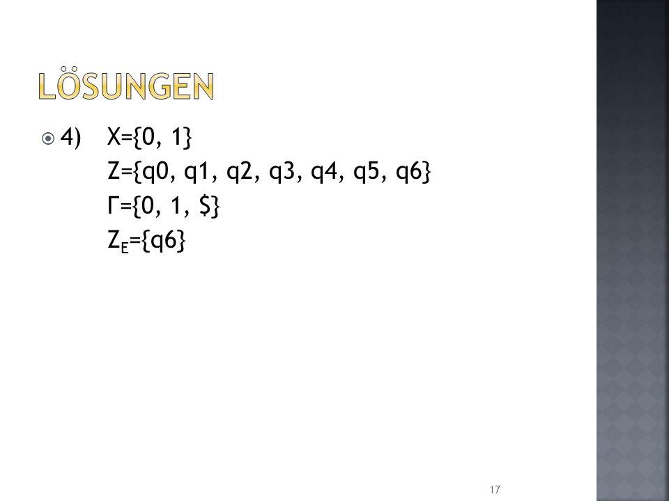 4)X={0, 1} Z={q0, q1, q2, q3, q4, q5, q6} Г={0, 1, $} Z E ={q6} 17