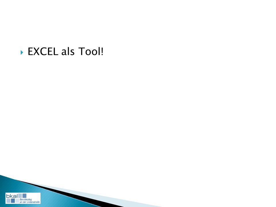 EXCEL als Tool!