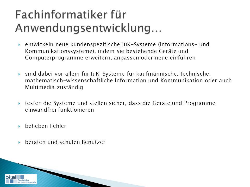 entwickeln neue kundenspezifische IuK-Systeme (Informations- und Kommunikationssysteme), indem sie bestehende Geräte und Computerprogramme erweitern,