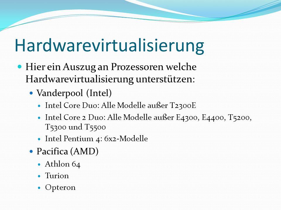 Hypervisor Synonym für Virtual Machine Monitor (VMM) Es wird zwischen zwei Arten von VMM unterschieden Typ-1-VMM läuft direkt auf Hardware Typ-2-VMM setzt auf laufendem Betriebssystem aus Software-Schicht, deren einzige Aufgabe es ist, die Gastsysteme laufen zu lassen