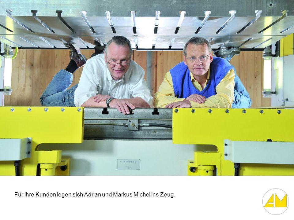 Für ihre Kunden legen sich Adrian und Markus Michel ins Zeug.