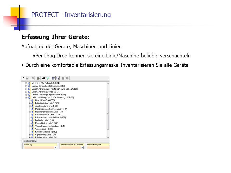 PROTECT - Inventarisierung Erfassung Ihrer Geräte: Aufnahme der Geräte, Maschinen und Linien Per Drag Drop können sie eine Linie/Maschine beliebig ver