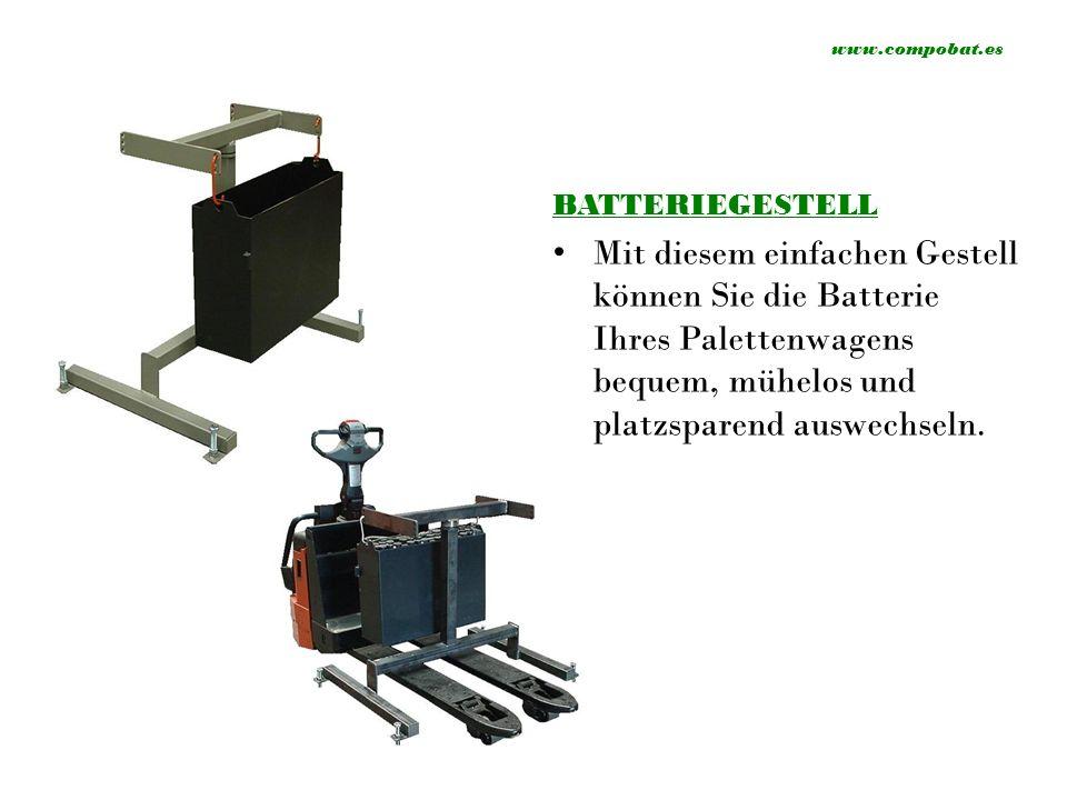 BATTERIEGESTELL Mit diesem einfachen Gestell können Sie die Batterie Ihres Palettenwagens bequem, mühelos und platzsparend auswechseln.