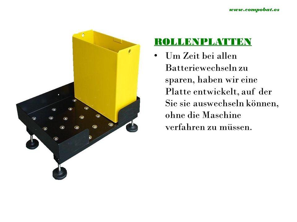 ROLLENPLATTEN Um Zeit bei allen Batteriewechseln zu sparen, haben wir eine Platte entwickelt, auf der Sie sie auswechseln können, ohne die Maschine verfahren zu müssen.