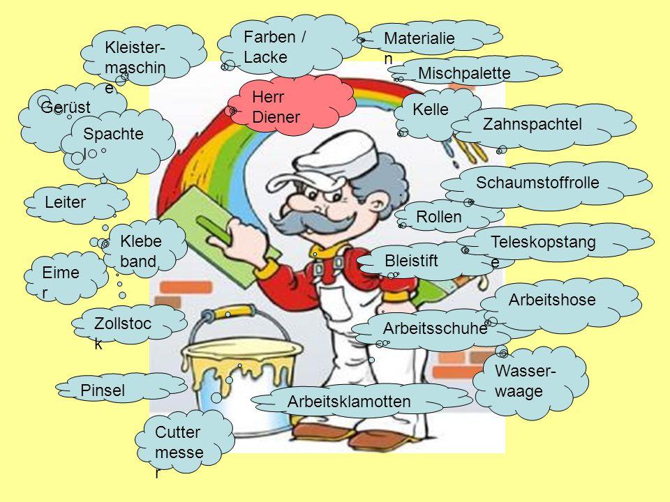 Herr Diener Farben / Lacke Cutter messe r Rollen Pinsel Materialie n Zollstoc k Wasser- waage Kelle Bleistift Arbeitsklamotten Gerüst Leiter Eime r Kl