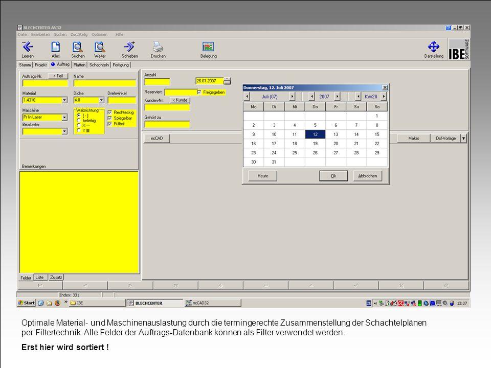 Optimale Material- und Maschinenauslastung durch die termingerechte Zusammenstellung der Schachtelplänen per Filtertechnik. Alle Felder der Auftrags-D
