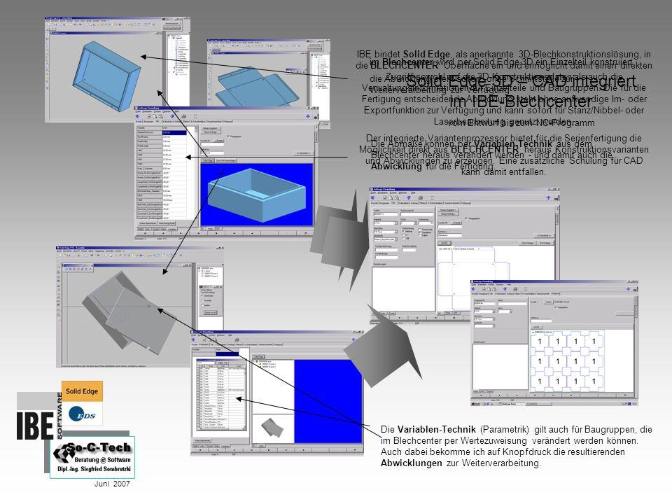 Juni 2007 Die Variablen-Technik (Parametrik) gilt auch für Baugruppen, die im Blechcenter per Wertezuweisung verändert werden können. Auch dabei bekom