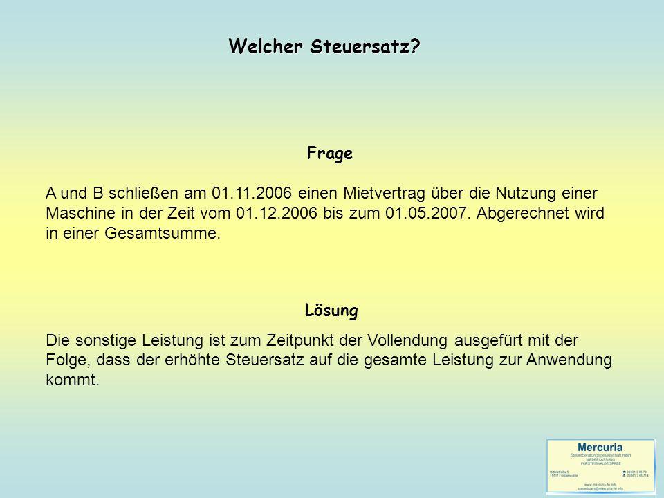 Frage A und B schließen am 01.11.2006 einen Mietvertrag über die Nutzung einer Maschine in der Zeit vom 01.12.2006 bis zum 01.05.2007. Abgerechnet wir