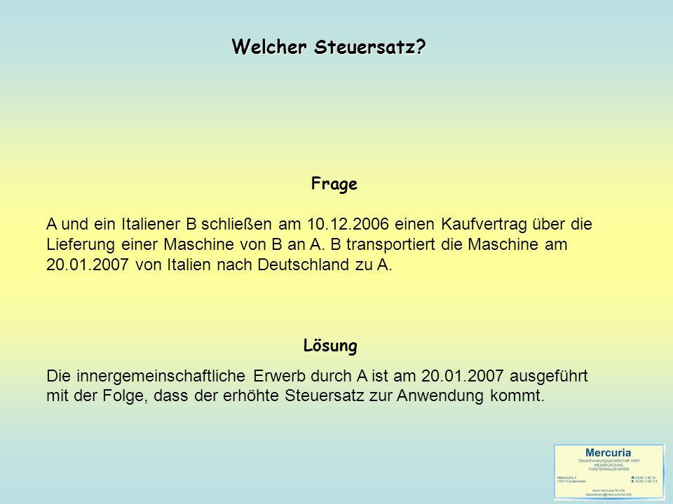Frage A und ein Italiener B schließen am 10.12.2006 einen Kaufvertrag über die Lieferung einer Maschine von B an A. B transportiert die Maschine am 20