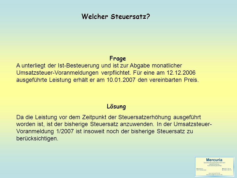 Frage A erhält am 10.12.2006 eine Anzahlung für eine im Jahr 2007 auszuführende Leistung.