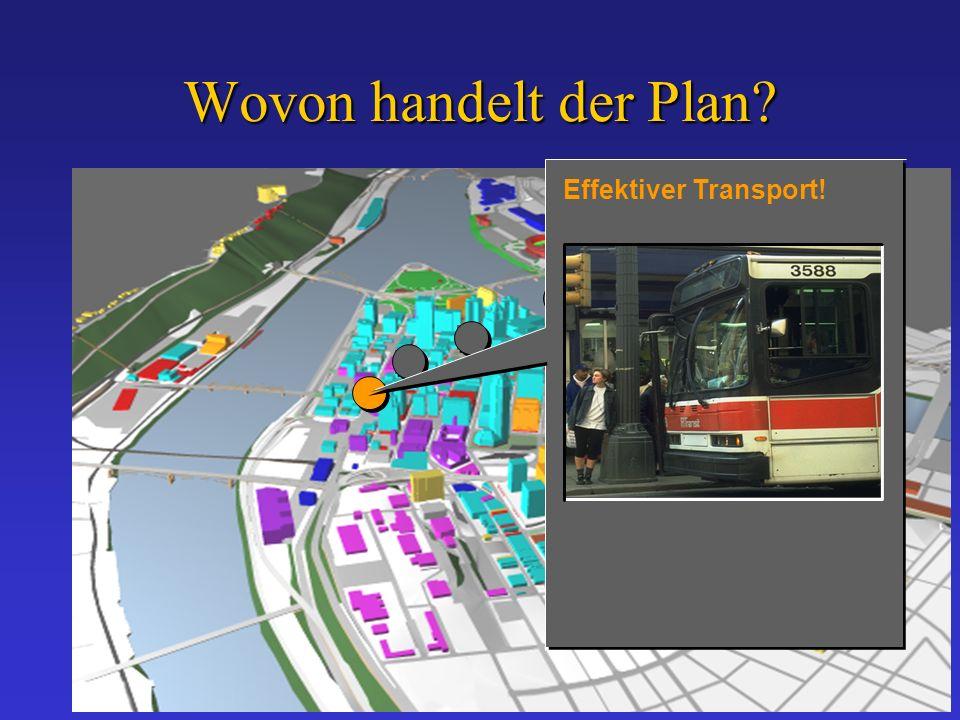Wovon handelt der Plan Effektiver Transport!