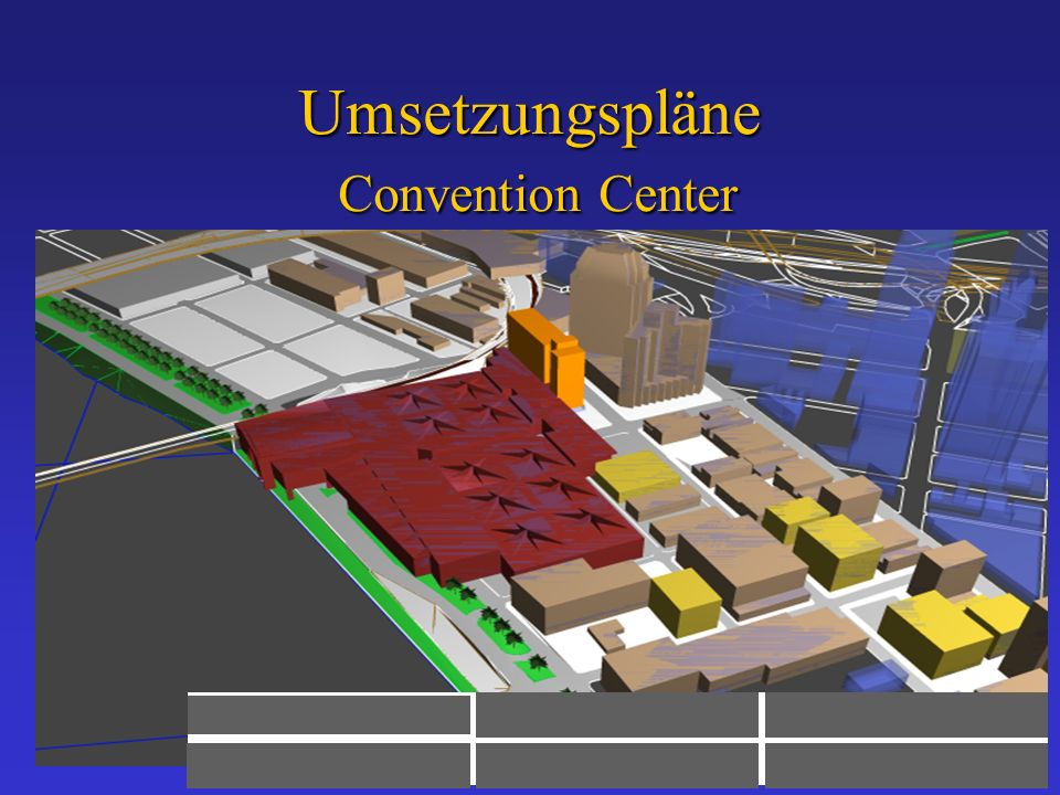 Umsetzungspläne Convention Center