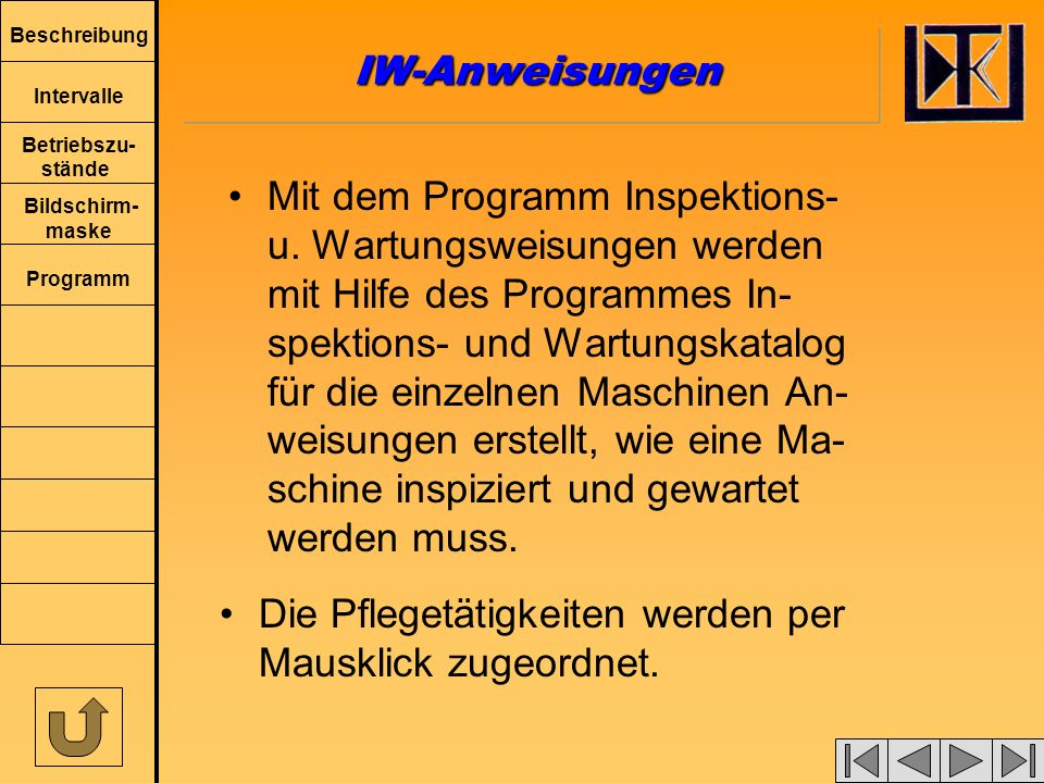 Beschreibung Intervalle Betriebszu- stände Bildschirm- maske Programm Inspektions- und Wartungsan- weisungen Mit dem Programm Inspektions- u.
